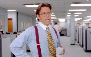 The bad boss from the movie Office Space