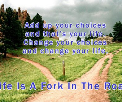 Life Is A Fork In The Road speech about choices